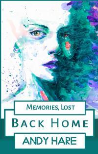 Memories, Lost: Back Home