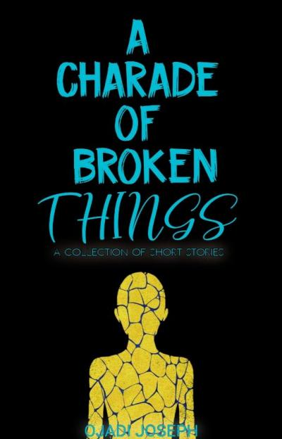 A Charade Of Broken Things