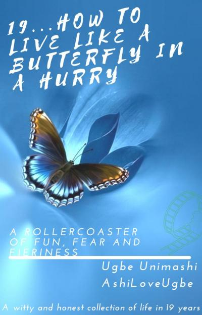 19...How To Live Like A Butterfly In A Hurry