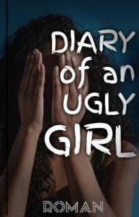 Diary Of An Ugly Girl
