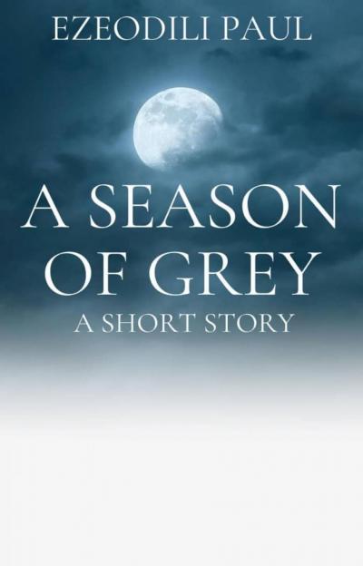 A Season Of Grey