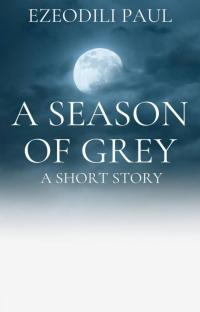 A Season Of Grey
