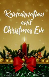 Reincarnation And Christmas Eve