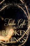 Twelve Gifts And Broken Things