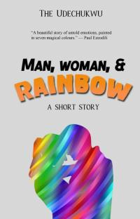 Man, Woman, And Rainbow
