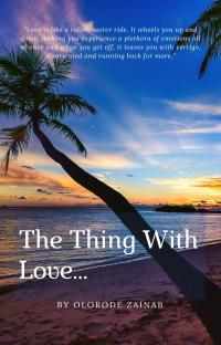 The Thing With Love...