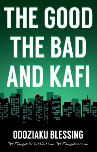 The Good, The Bad And Kafi
