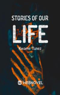 Stories Of Our Life