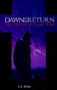 Dawn Of No Return: The Secret