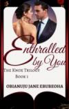Enthralled By You