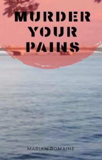 Murder Your Pains