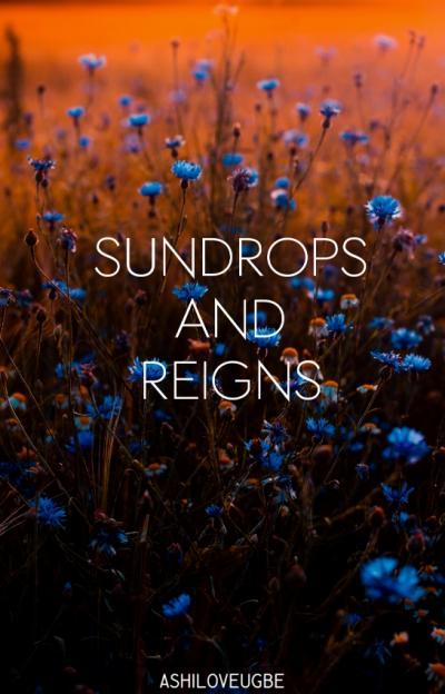 Sundrops And Reigns