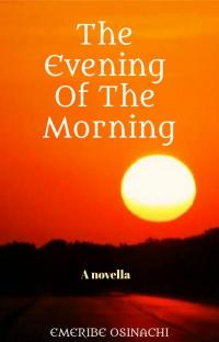 The Evening Of The Morning