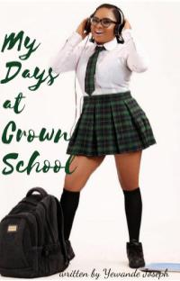 My Days At Crown School